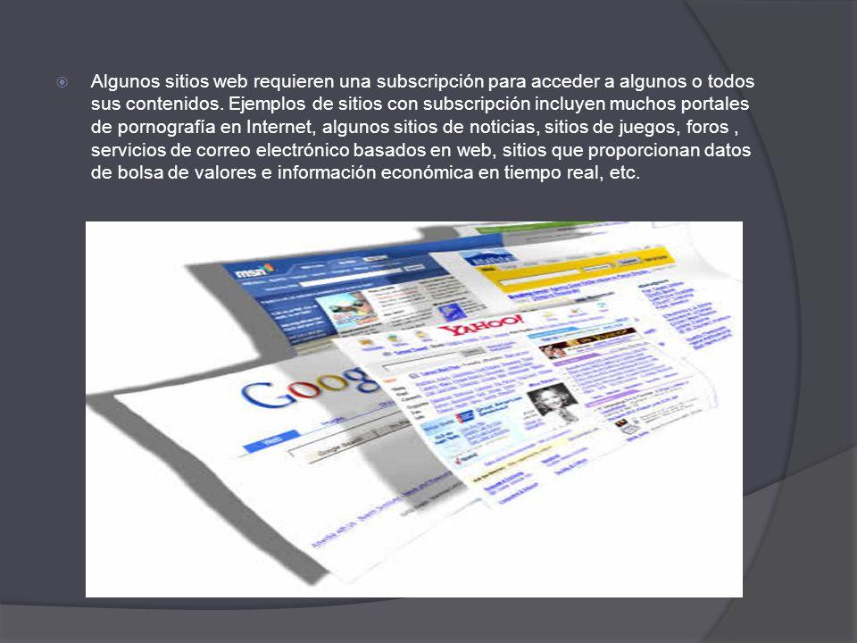 Algunos sitios web requieren una subscripción para acceder a algunos o todos sus contenidos. Ejemplos de sitios con subscripción incluyen muchos porta