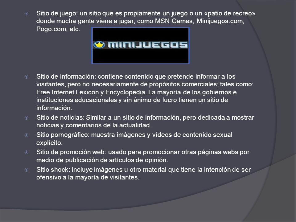 Sitio de juego: un sitio que es propiamente un juego o un «patio de recreo» donde mucha gente viene a jugar, como MSN Games, Minijuegos.com, Pogo.com,