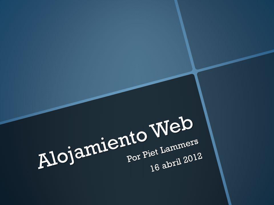 Alojamiento Web Por Piet Lammers 16 abril 2012