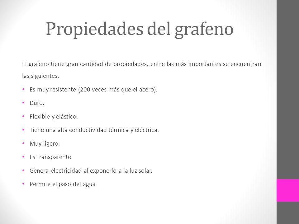 Propiedades del grafeno El grafeno tiene gran cantidad de propiedades, entre las más importantes se encuentran las siguientes: Es muy resistente (200