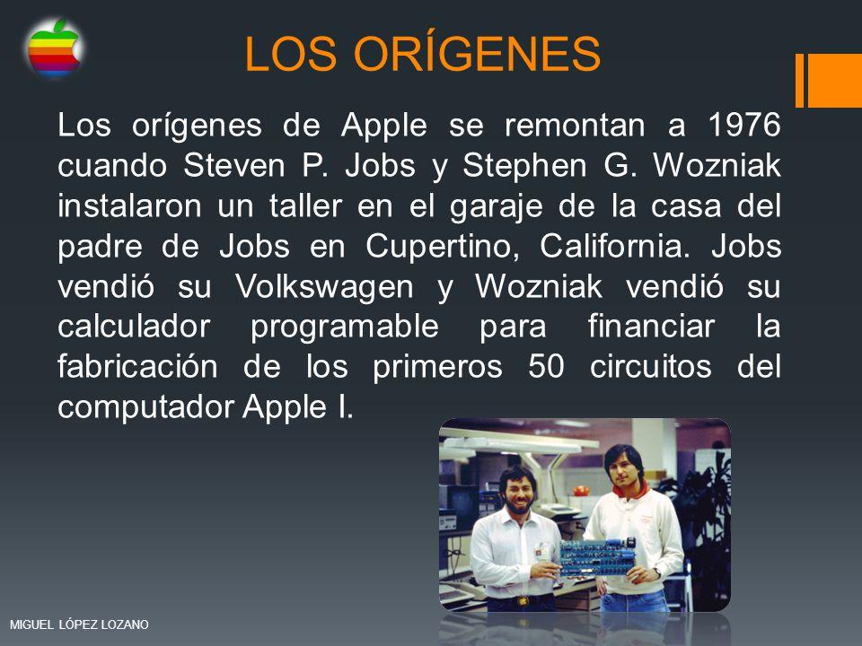 LOS ORÍGENES Los orígenes de Apple se remontan a 1976 cuando Steven P. Jobs y Stephen G. Wozniak instalaron un taller en el garaje de la casa del padr