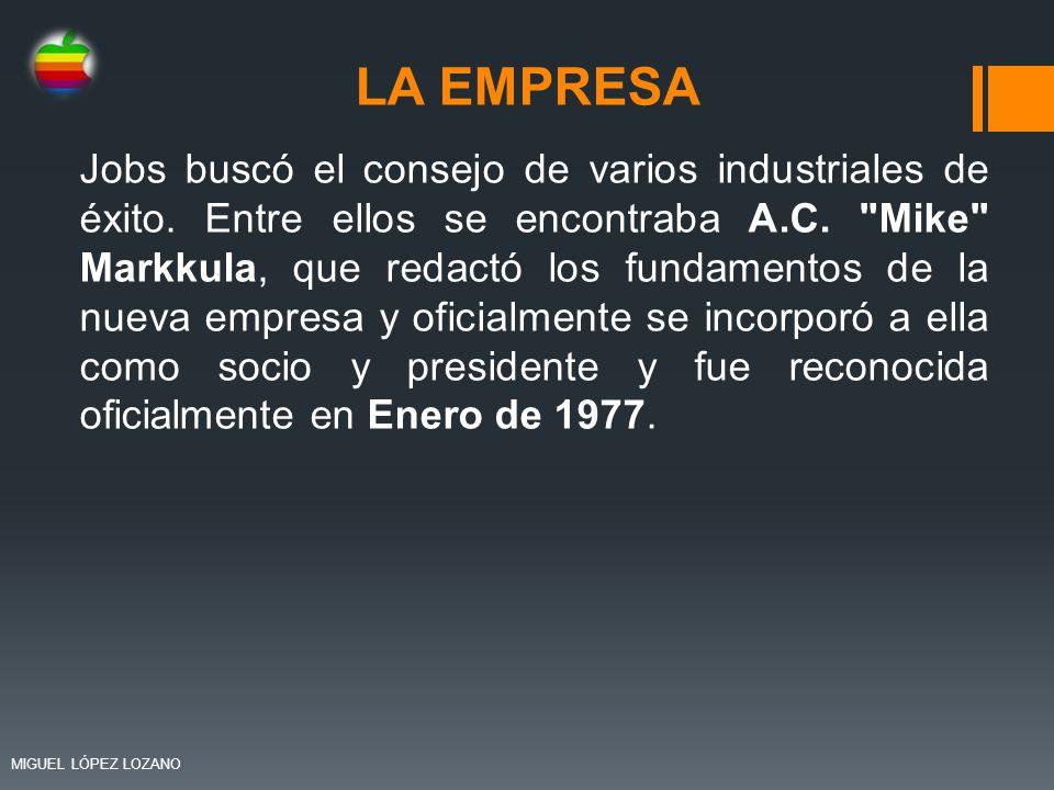 LA EMPRESA Jobs buscó el consejo de varios industriales de éxito. Entre ellos se encontraba A.C.