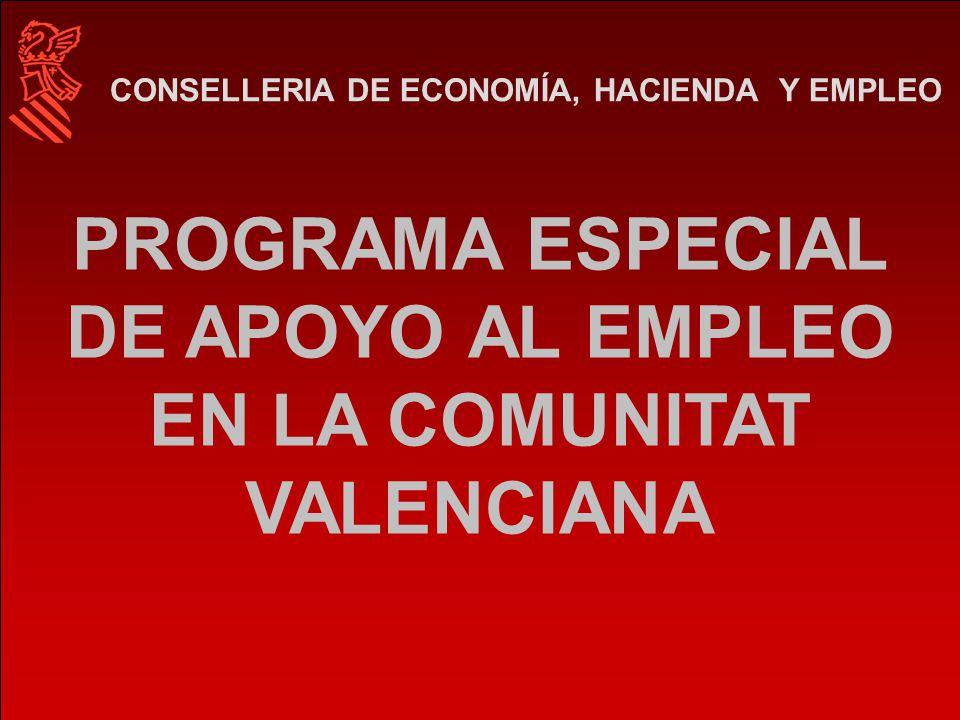 PROGRAMA ESPECIAL DE APOYO AL EMPLEO EN LA COMUNITAT VALENCIANA CONSELLERIA DE ECONOMÍA, HACIENDA Y EMPLEO