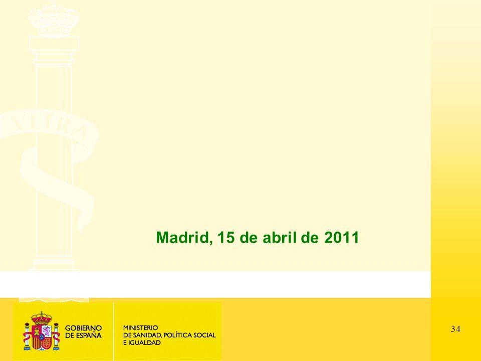 34 Madrid, 15 de abril de 2011