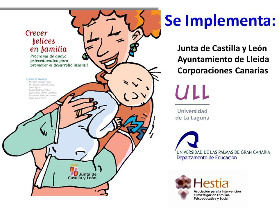 Se Implementa: Junta de Castilla y León Ayuntamiento de Lleida Corporaciones Canarias