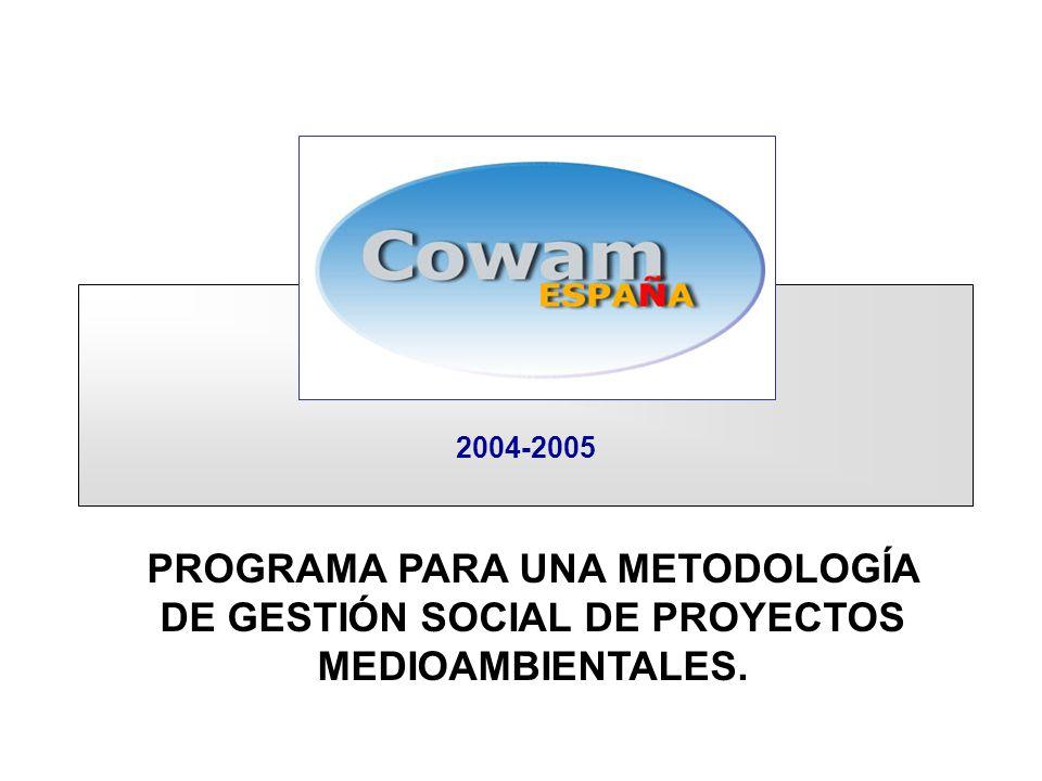 PROGRAMA PARA UNA METODOLOGÍA DE GESTIÓN SOCIAL DE PROYECTOS MEDIOAMBIENTALES. 2004-2005