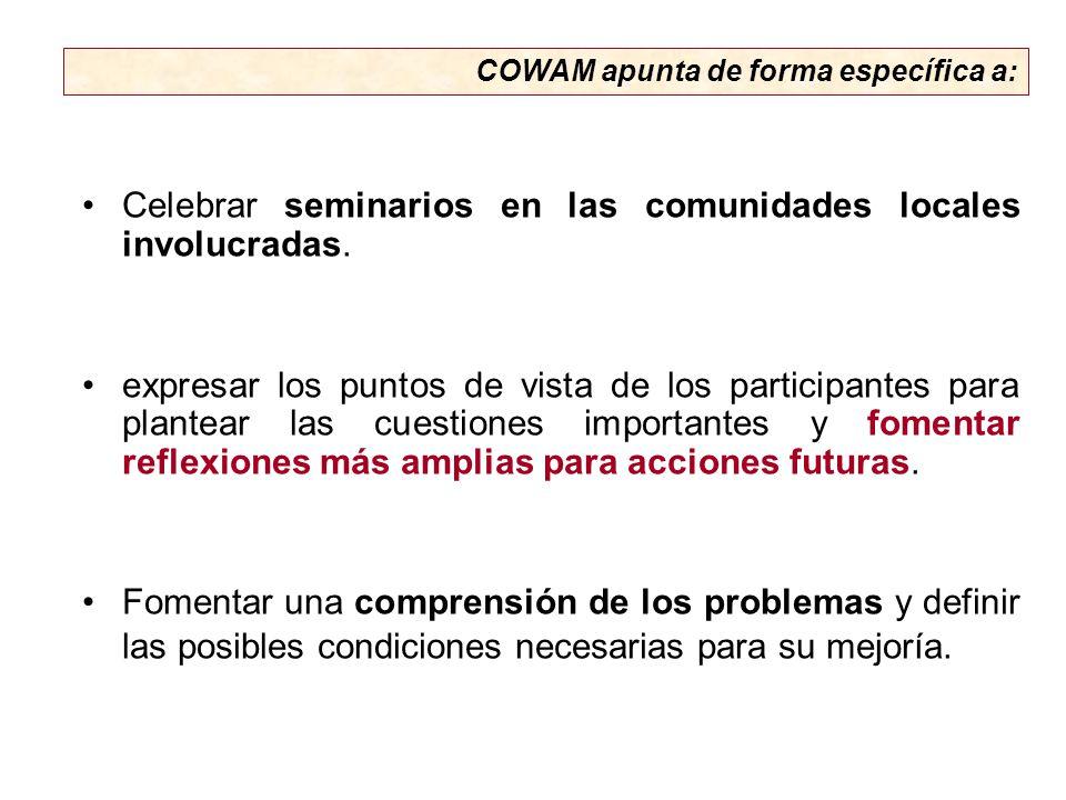 Celebrar seminarios en las comunidades locales involucradas.