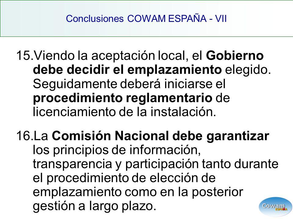 15.Viendo la aceptación local, el Gobierno debe decidir el emplazamiento elegido.
