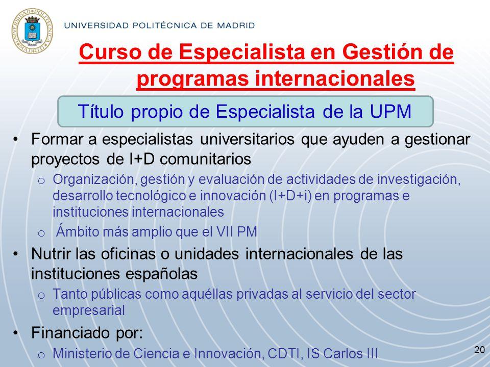 Curso de Especialista en Gestión de programas internacionales Formar a especialistas universitarios que ayuden a gestionar proyectos de I+D comunitari