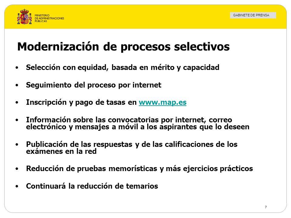 GABINETE DE PRENSA 7 Modernización de procesos selectivos Selección con equidad, basada en mérito y capacidad Seguimiento del proceso por internet Ins