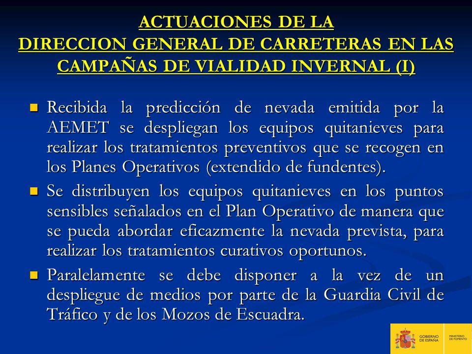 ACTUACIONES DE LA DIRECCION GENERAL DE CARRETERAS EN LAS CAMPAÑAS DE VIALIDAD INVERNAL (I) Recibida la predicción de nevada emitida por la AEMET se de