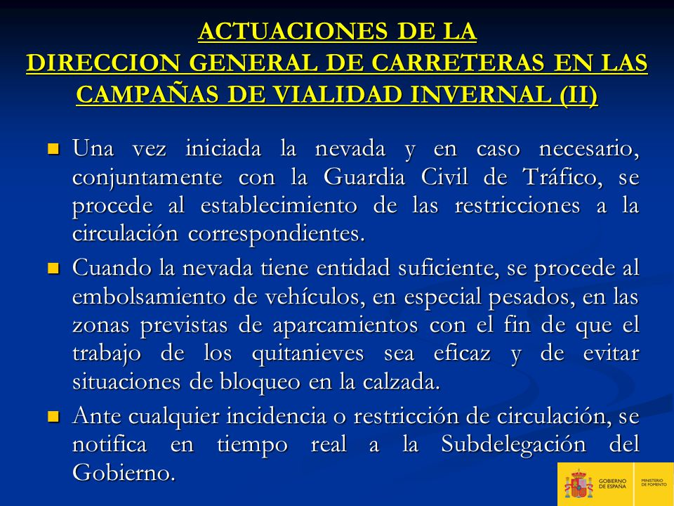 ACTUACIONES DE LA DIRECCION GENERAL DE CARRETERAS EN LAS CAMPAÑAS DE VIALIDAD INVERNAL (II) Una vez iniciada la nevada y en caso necesario, conjuntame
