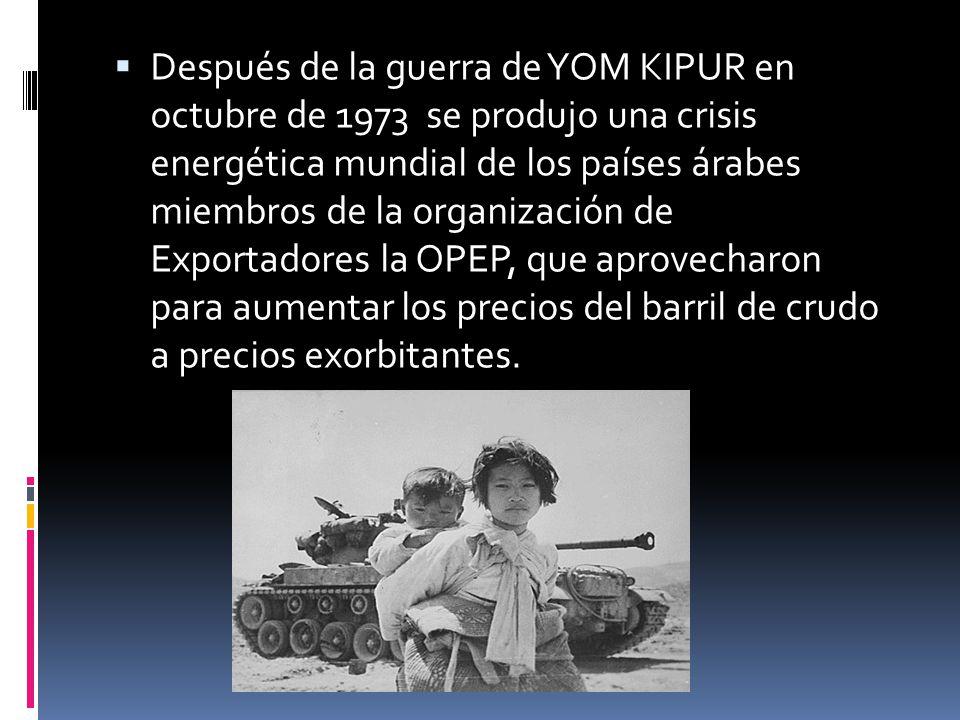 Después de la guerra de YOM KIPUR en octubre de 1973 se produjo una crisis energética mundial de los países árabes miembros de la organización de Expo