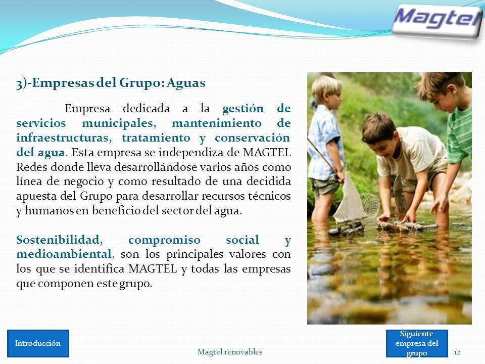 Magtel renovables12 3)-Empresas del Grupo: Aguas Empresa dedicada a la gestión de servicios municipales, mantenimiento de infraestructuras, tratamient