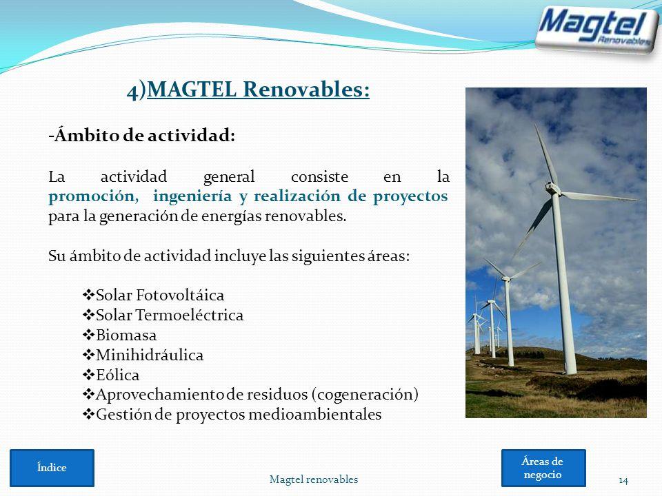 Magtel renovables14 4)MAGTEL Renovables: -Ámbito de actividad: La actividad general consiste en la promoción, ingeniería y realización de proyectos pa