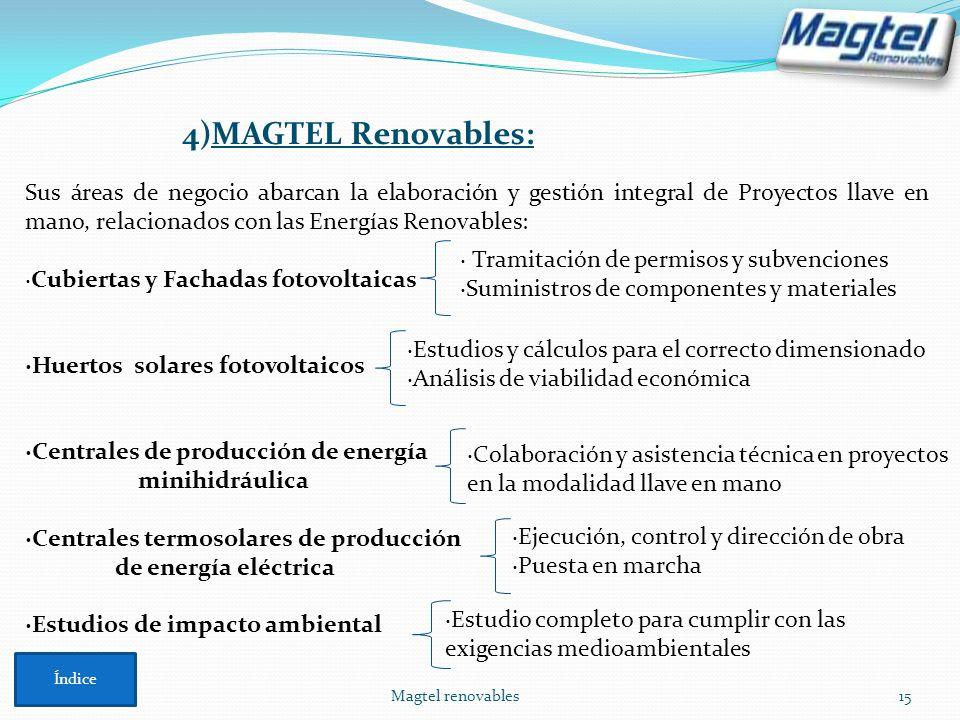 Magtel renovables15 Sus áreas de negocio abarcan la elaboración y gestión integral de Proyectos llave en mano, relacionados con las Energías Renovable
