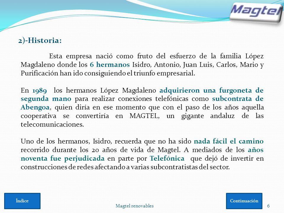 Magtel renovables6 2)-Historia: Esta empresa nació como fruto del esfuerzo de la familia López Magdaleno donde los 6 hermanos Isidro, Antonio, Juan Lu