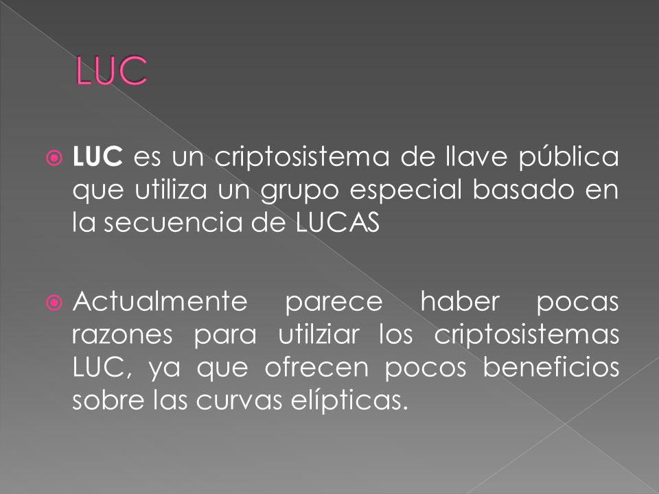 LUC es un criptosistema de llave pública que utiliza un grupo especial basado en la secuencia de LUCAS Actualmente parece haber pocas razones para uti