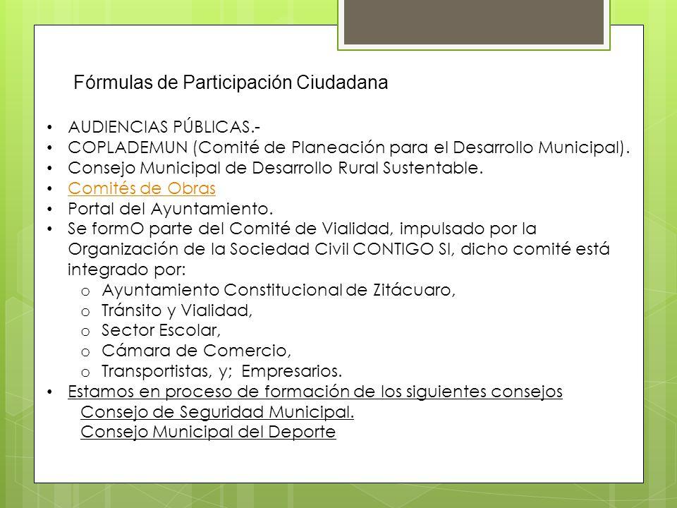Fórmulas de Participación Ciudadana AUDIENCIAS PÚBLICAS.- COPLADEMUN (Comité de Planeación para el Desarrollo Municipal). Consejo Municipal de Desarro