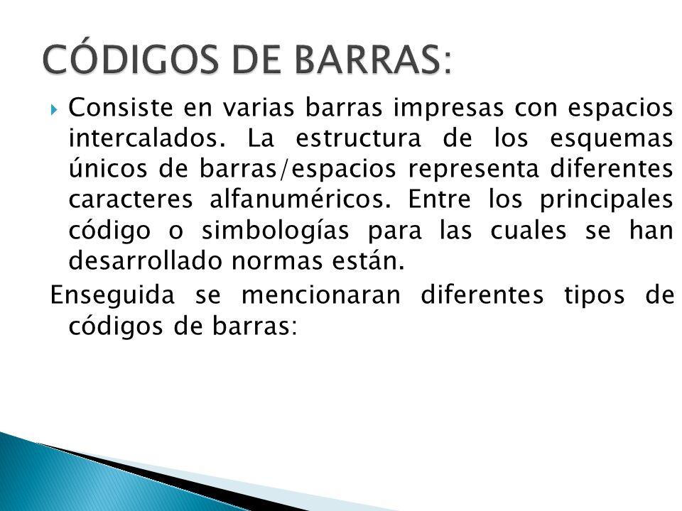 Consiste en varias barras impresas con espacios intercalados. La estructura de los esquemas únicos de barras/espacios representa diferentes caracteres