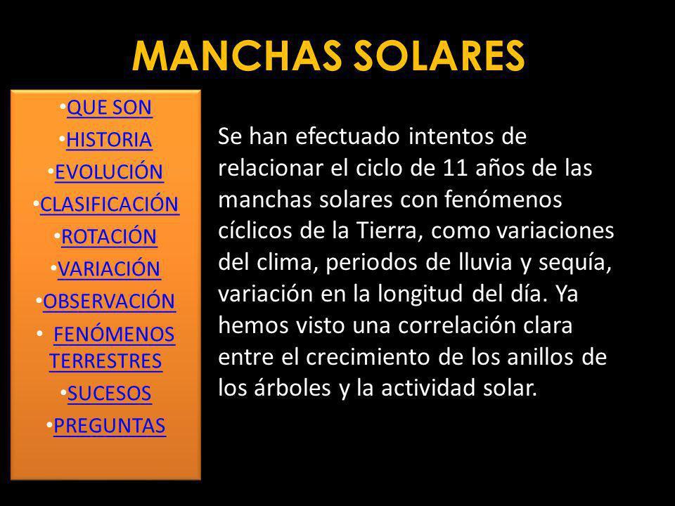 MANCHAS SOLARES Las manchas solares se observan fácilmente incluso con un telescopio pequeño mediante proyección. En algunas circunstancias pueden obs