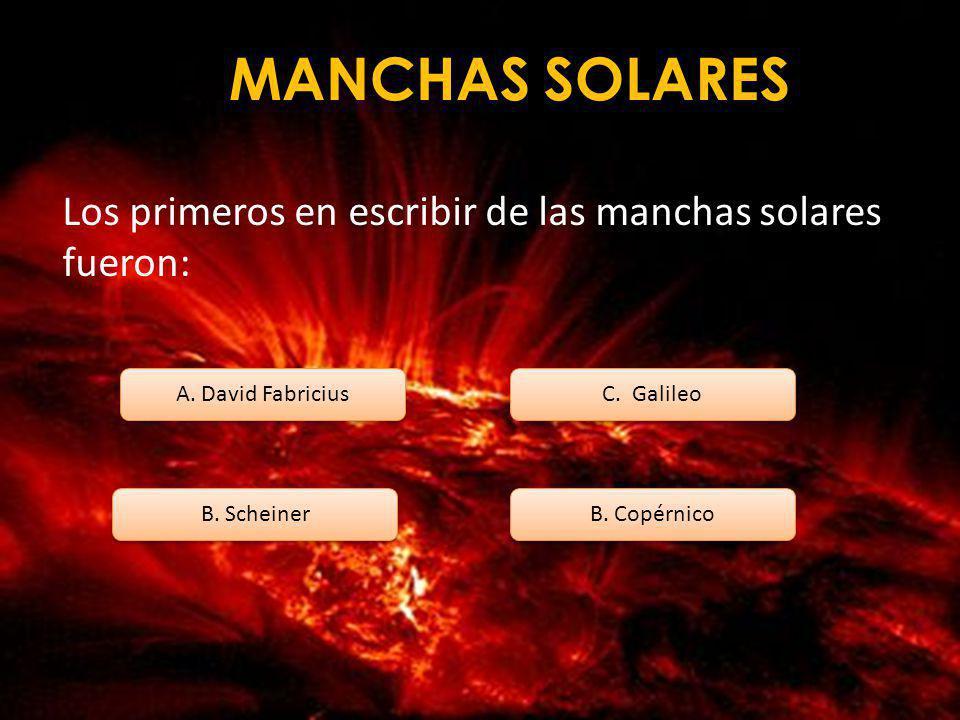 MANCHAS SOLARES Las manchas solares aparecen por aproximadamente A. DE UNO A DOS MESES B. DE UNO A DOS AÑOS C. DIEZ MESES B. SEIS MESES