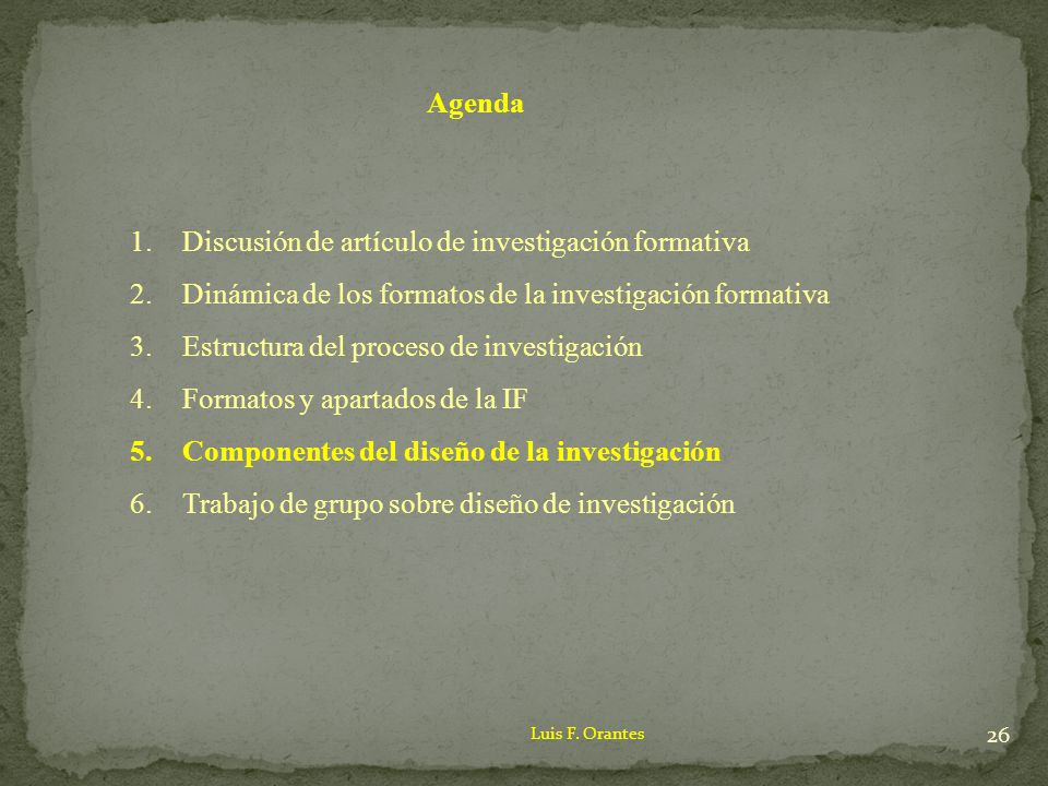 Agenda 1.Discusión de artículo de investigación formativa 2.Dinámica de los formatos de la investigación formativa 3.Estructura del proceso de investi