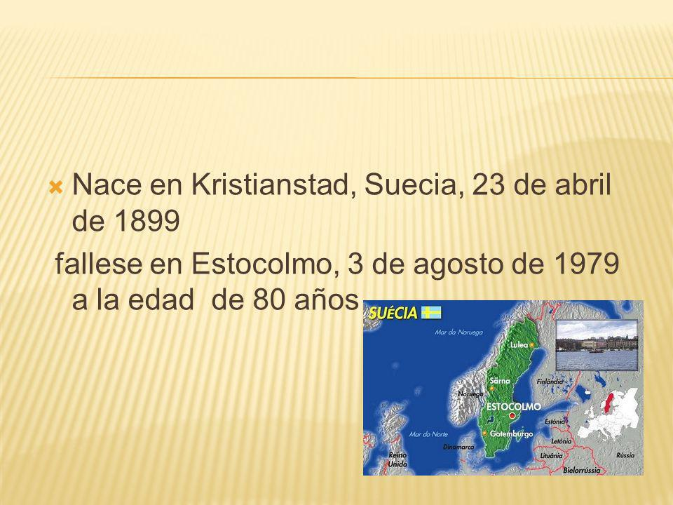 Nace en Kristianstad, Suecia, 23 de abril de 1899 fallese en Estocolmo, 3 de agosto de 1979 a la edad de 80 años
