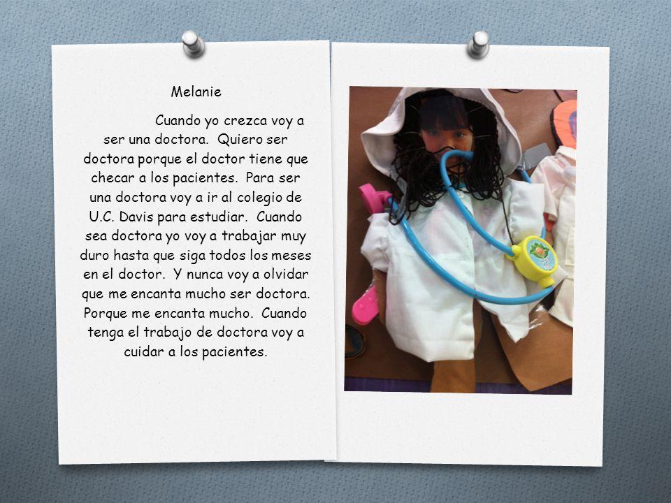Mariely Cuando sea mayor quiero ser policía. Yo quiero ayudar a los Estados Unidos. Por eso debo ir al colegio. Yo quiero ir al colegio de San Marco.