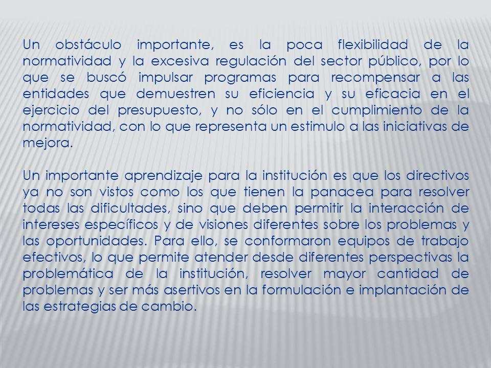 Un obstáculo importante, es la poca flexibilidad de la normatividad y la excesiva regulación del sector público, por lo que se buscó impulsar programa