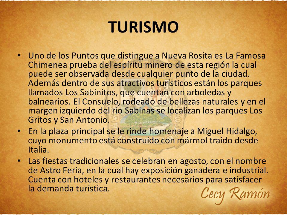 TURISMO Uno de los Puntos que distingue a Nueva Rosita es La Famosa Chimenea prueba del espíritu minero de esta región la cual puede ser observada des