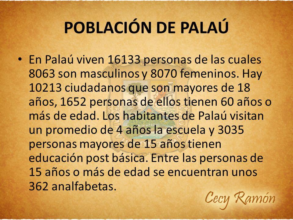POBLACIÓN DE PALAÚ En Palaú viven 16133 personas de las cuales 8063 son masculinos y 8070 femeninos. Hay 10213 ciudadanos que son mayores de 18 años,