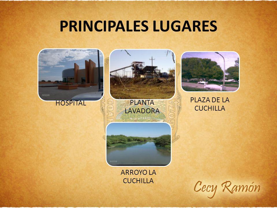 PRINCIPALES LUGARES HOSPITAL PLANTA LAVADORA PLAZA DE LA CUCHILLA ARROYO LA CUCHILLA