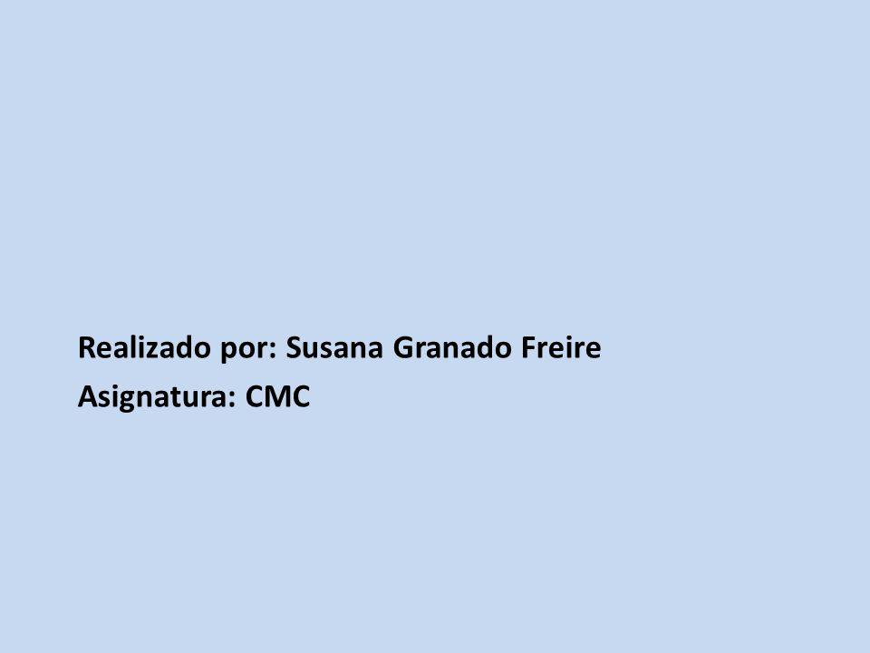 Realizado por: Susana Granado Freire Asignatura: CMC