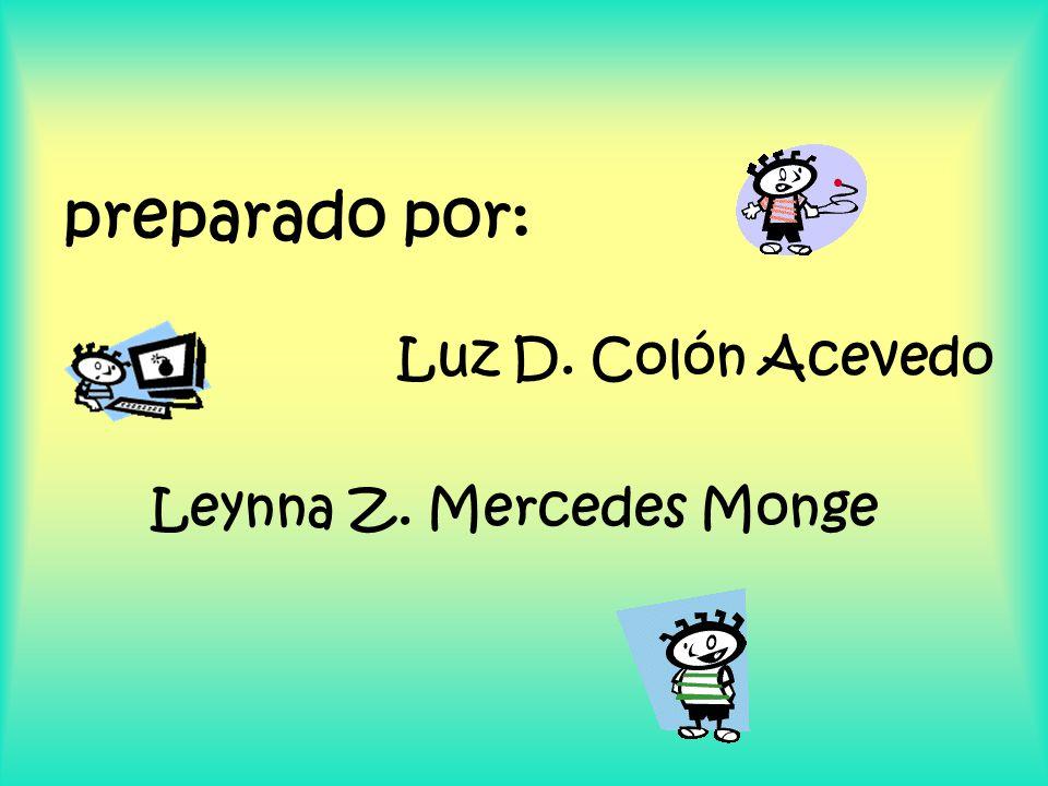preparado por: Luz D. Colón Acevedo Leynna Z. Mercedes Monge