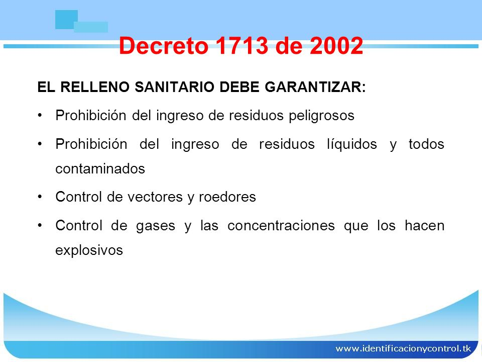 Control del acceso al público y prevención del tráfico vehicular no autorizado y de la descarga ilegal de residuos Prohibición de la realización de reciclaje en los frentes de trabajo del relleno Mantenimiento del registro actualizado de las operaciones realizadas Decreto 1713 de 2002