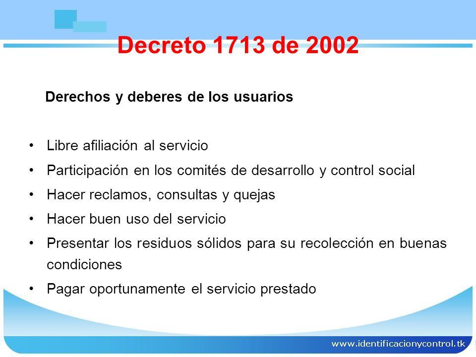 Derechos y deberes de los usuarios Libre afiliación al servicio Participación en los comités de desarrollo y control social Hacer reclamos, consultas