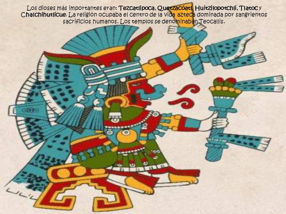 Sacrificios : El máximo honor para los guerreros era ofrecerse como sacrificio en las ceremonias importantes.