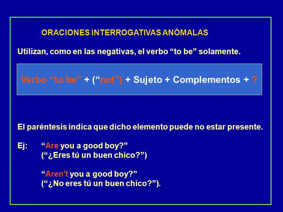 ORACIONES INTERROGATIVAS NORMALES: Utilizan todos los verbos menos el to be y llevan un verbo auxiliar (casi siempre es el verbo to do: do, does, did