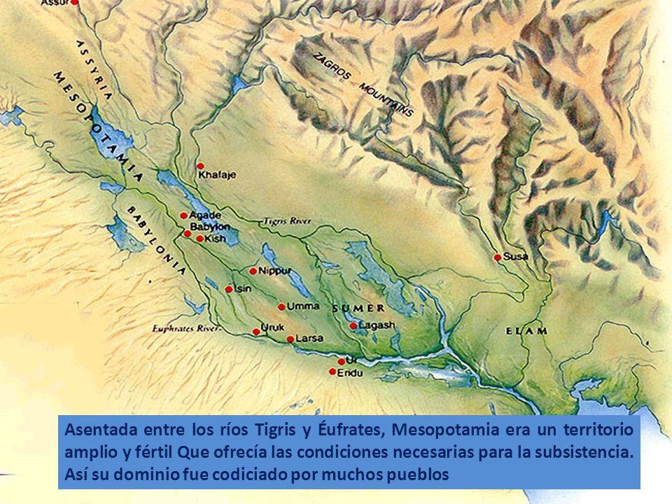Asentada entre los ríos Tigris y Éufrates, Mesopotamia era un territorio amplio y fértil Que ofrecía las condiciones necesarias para la subsistencia.
