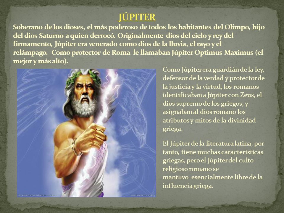 Como Júpiter era guardián de la ley, defensor de la verdad y protector de la justicia y la virtud, los romanos identificaban a Júpiter con Zeus, el di