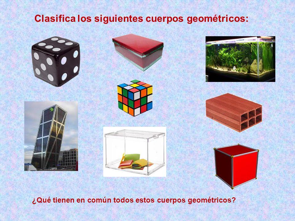 Clasifica los siguientes cuerpos geométricos: ¿Qué tienen en común todos estos cuerpos geométricos?