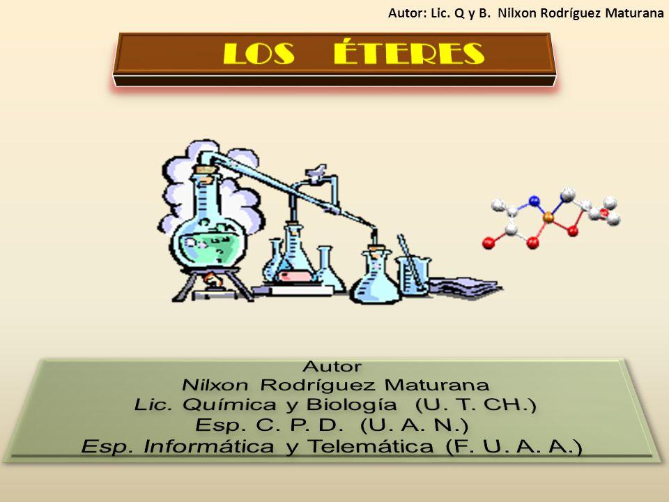 1 Son el resultado de la sustitución o remplazo de los dos hidrógenos de la molécula de agua grupos alquílicos o arílicos (aromáticos), es decir que los éteres pueden conside- rarse como derivados del agua.
