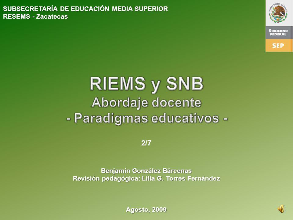 SUBSECRETARÍA DE EDUCACIÓN MEDIA SUPERIOR RESEMS - Zacatecas Agosto, 2009 Benjamín González Bárcenas Revisión pedagógica: Lilia G.