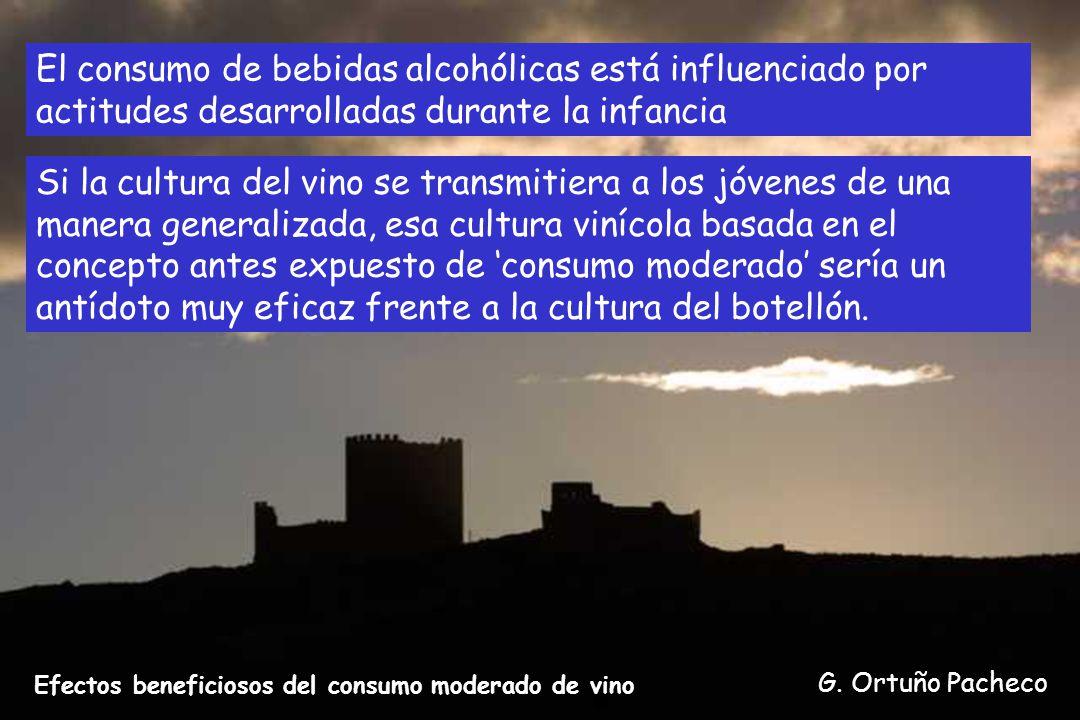 G. Ortuño Pacheco Efectos beneficiosos del consumo moderado de vino Si la cultura del vino se transmitiera a los jóvenes de una manera generalizada, e