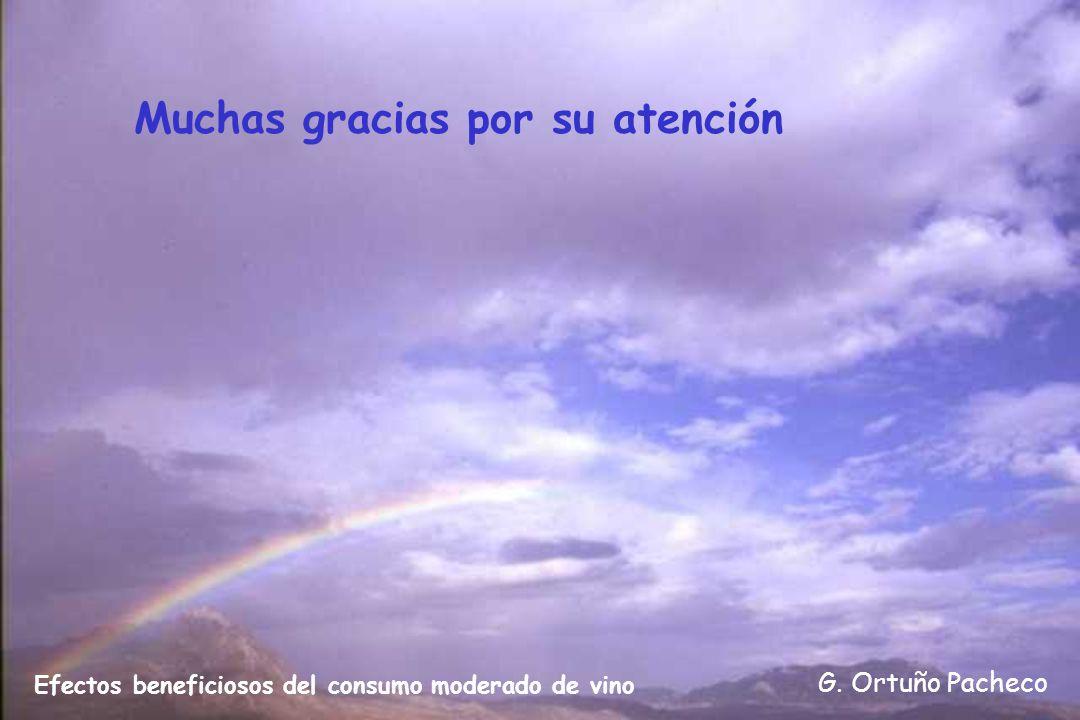 G. Ortuño Pacheco Efectos beneficiosos del consumo moderado de vino Muchas gracias por su atención