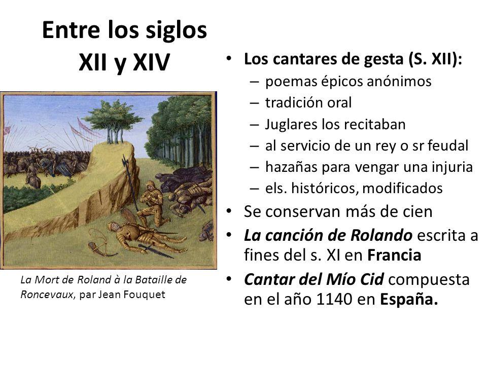 Entre los siglos XII y XIV Los cantares de gesta (S.