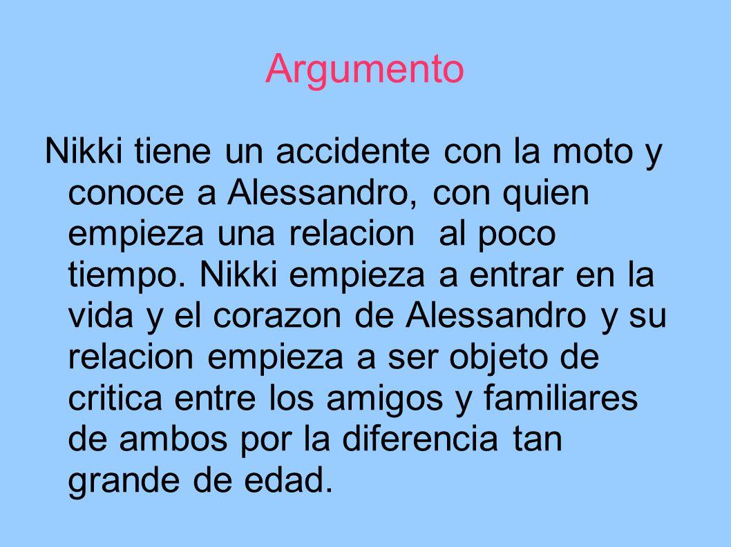 Argumento Nikki tiene un accidente con la moto y conoce a Alessandro, con quien empieza una relacion al poco tiempo. Nikki empieza a entrar en la vida