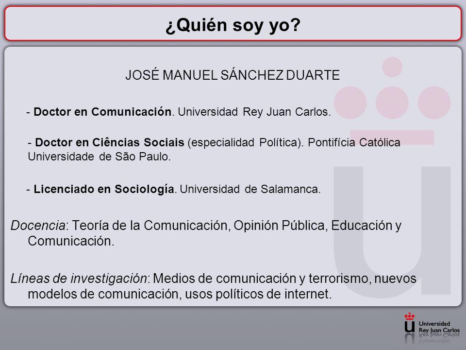 ¿Quién soy yo.JOSÉ MANUEL SÁNCHEZ DUARTE - Doctor en Comunicación.