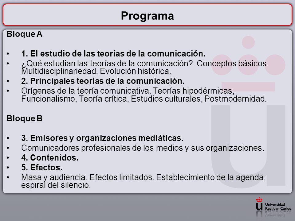 Programa Bloque A 1.El estudio de las teorías de la comunicación.